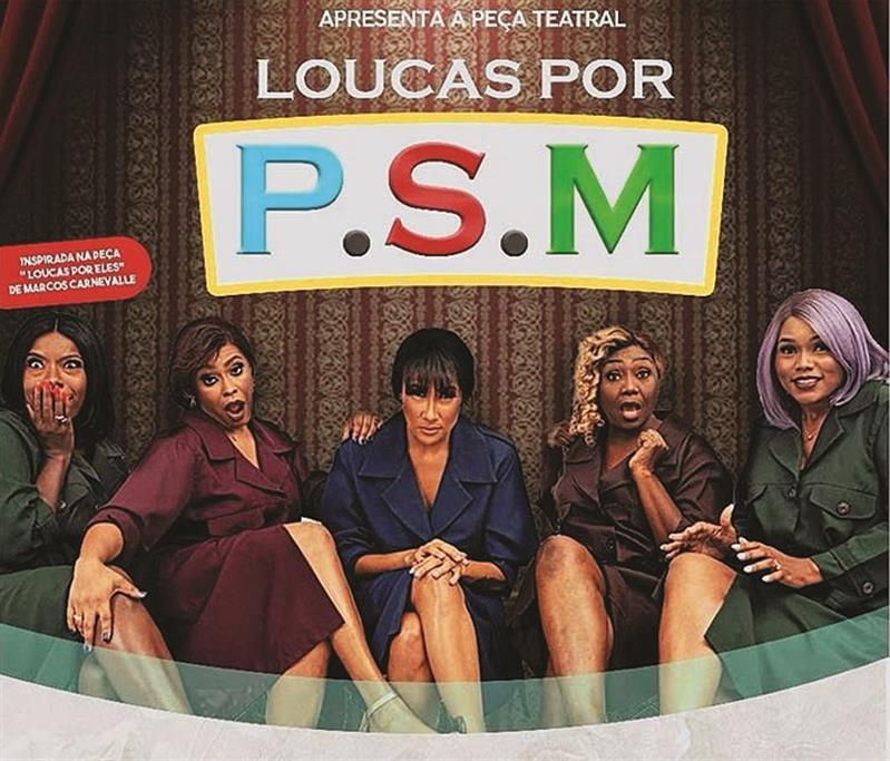 """Cinco mulheres  """"Loucas por PSM"""""""